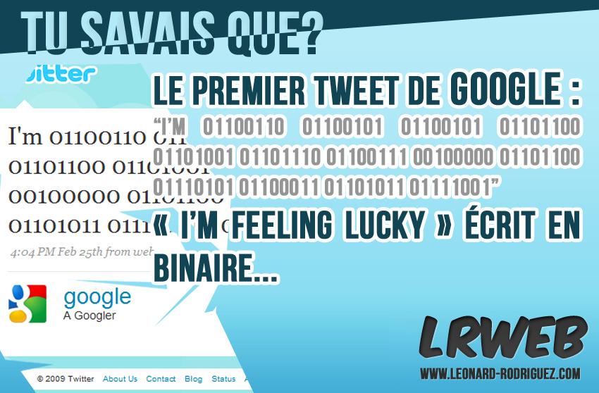 Le premier tweet de Google : I'm feeling lucky en binaire