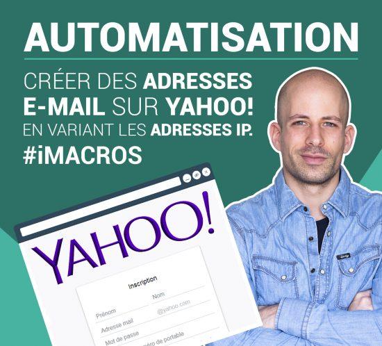 Macro création d'adresses e-mail Yahoo
