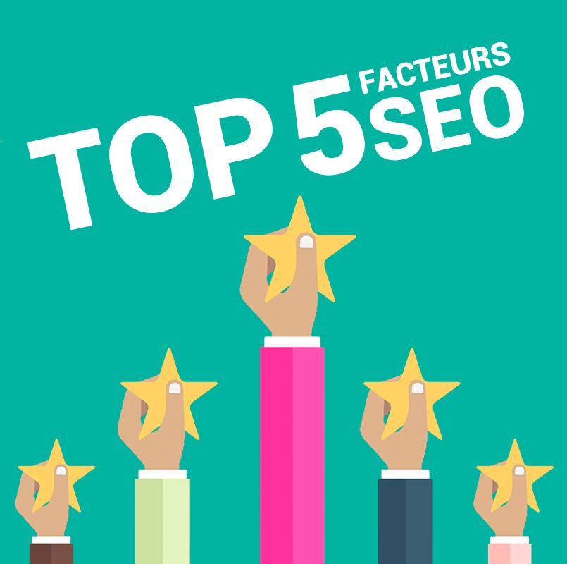 top 5 facteurs seo